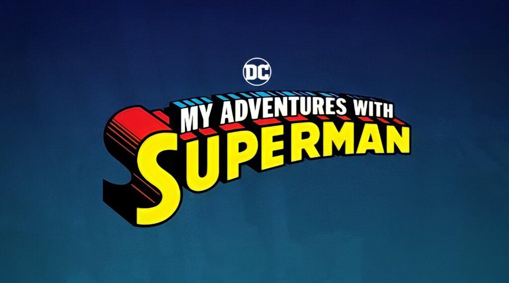 My Adventures With Superman: A nova animação do Homem de Aço